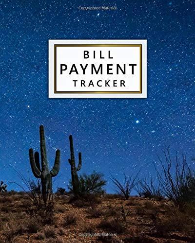 Bill Payment Tracker: Bill Payments Organizer Planner - Money Debt Tracker Logbook - Simple Financial Planning Budget Notebook Journal - Fantastic Galaxy Night Sky Cactus Desert, Nevada, USA