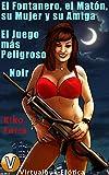 El Fontanero, el Matón, su Mujer y su Amiga: El Juego más Peligroso. Noir (Vitualbuk Erótica nº 2)