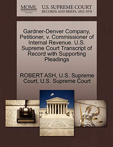 Gardner-Denver Company, Petitioner, V. Commissioner of Internal Revenue. U.S. Supreme Court Transcript of Record with Supporting Pleadings