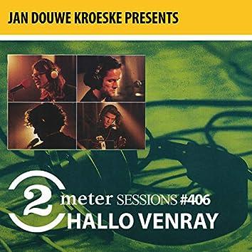Jan Douwe Kroeske presents: 2 Meter Session #406 - Hallo Venray