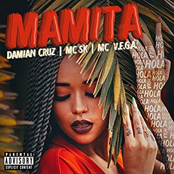 Mamita (feat. MC SK & MC V.E.G.A.)
