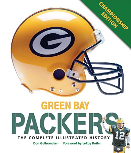 Green Bay Packers: The Complete Illustrated History - Third Edition (English Edition)