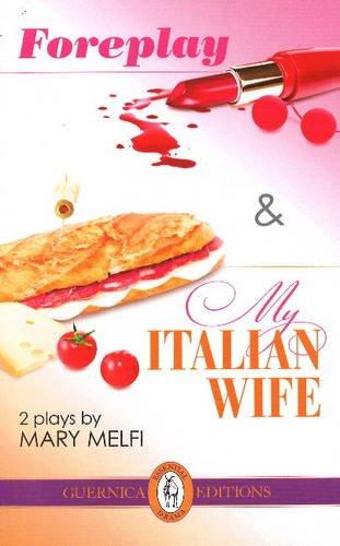 Foreplay, followed by My Italian Wife (Essential Drama Series)