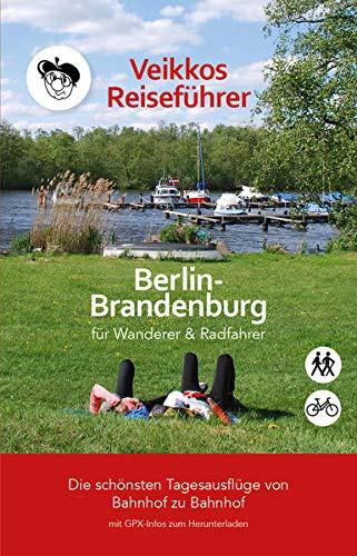 Veikkos Reiseführer Band 1: Berlin-Brandenburg Ausflugsführer für Wanderer & Radfahrer (Veikkos Ausflugsführer)
