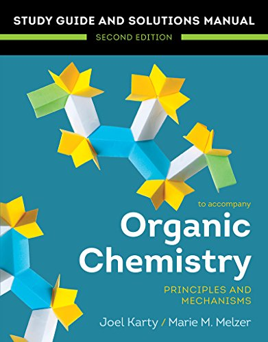 Compare Textbook Prices for Organic Chemistry: Principles and Mechanisms: Study Guide/Solutions Manual Second Edition ISBN 9780393655551 by Karty, Joel