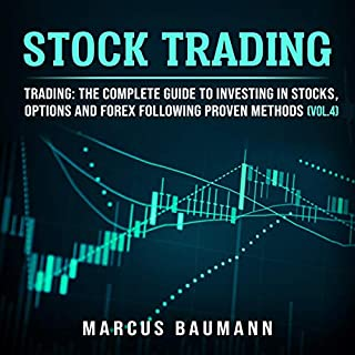 Stock Trading: Trading     The Complete Guide to Investing in Stocks, Options and Forex Following Proven Methods, Vol. 4              By:                                                                                                                                 Marcus Baumann                               Narrated by:                                                                                                                                 Scott Clem                      Length: 1 hr and 31 mins     Not rated yet     Overall 0.0