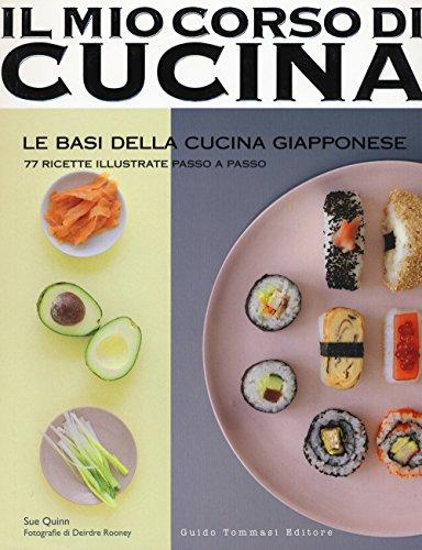 Le basi della cucina giapponese. 77 ricette illustrate passo a passo. Ediz. illustrata