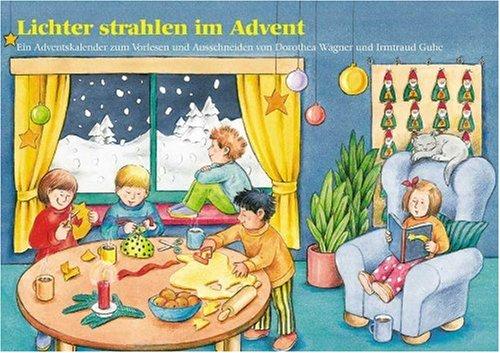 Lichter strahlen im Advent: Ein Adventskalender zjm Vorlesen und Ausschneiden