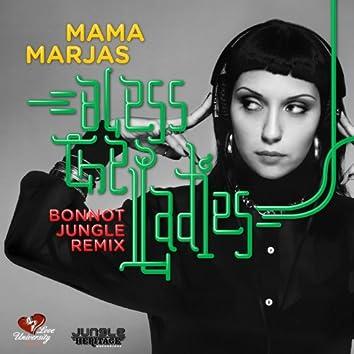Bless the Ladies (Bonnot Jungle Remix)