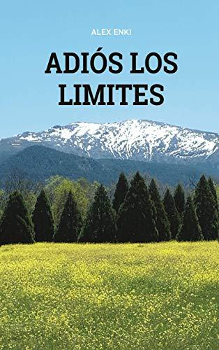 Adiós los Límites: La Consciencia Sobrevive (Spanish Edition)