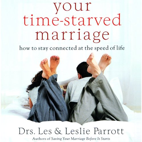 Your Time-Starved Marriage     How to Stay Connected at the Speed of Life              By:                                                                                                                                 Dr. Leslie Parrott,                                                                                        Dr. Les Parrott                               Narrated by:                                                                                                                                 Dr. Leslie Parrott,                                                                                        Dr. Les Parrott                      Length: 2 hrs and 50 mins     22 ratings     Overall 3.6