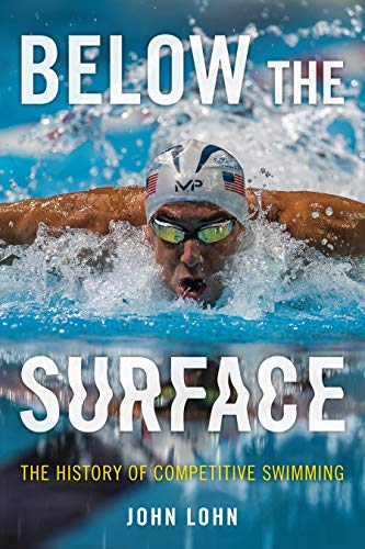 Below the Surface: The History of Competitive Swimming