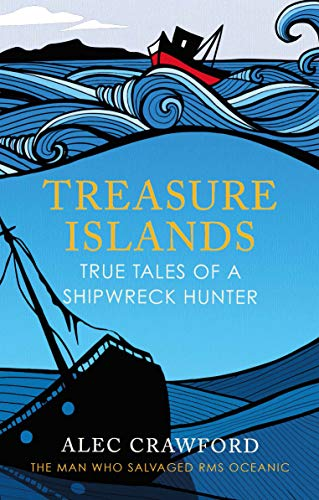 Treasure Islands: True Tales of a Shipwreck Diver: True Tales of a Shipwreck Hunter