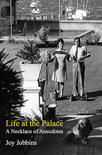 Life at the Palace: A Necklace of Anecdotes