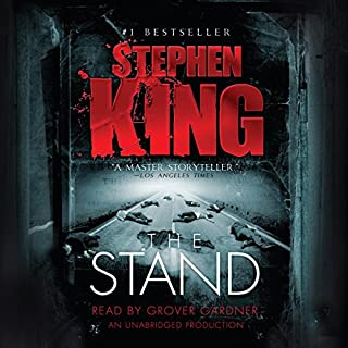 The Stand                   By:                                                                                                                                 Stephen King                               Narrated by:                                                                                                                                 Grover Gardner                      Length: 47 hrs and 47 mins     36,218 ratings     Overall 4.6