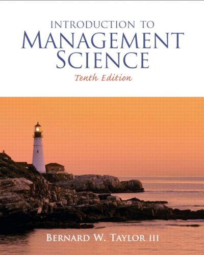 Introduction to Management Science (10th Edition)