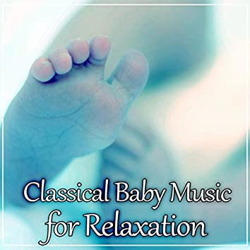 Classical Baby Music for Relaxation: Calm Down, Classical Therapy Songs, Best Music for Kids