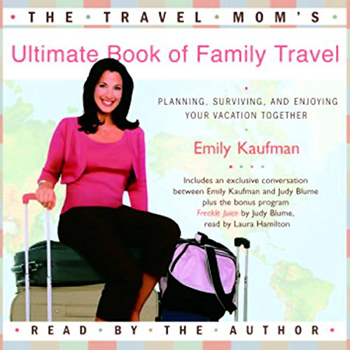 The Travel Mom's Ultimate Book of Family Travel (Unabridged) audiobook cover art