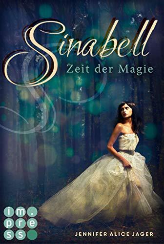 Sinabell. Zeit der Magie: Ein wunderschönes, modernes Märchen