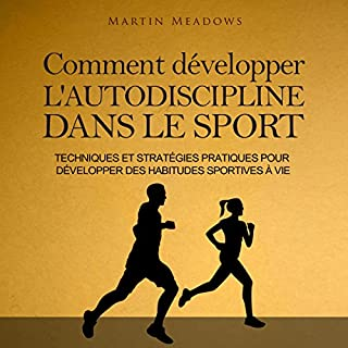 Comment développer l'autodiscipline dans le sport [How to Develop Self-Discipline in Sports]                   De :                                                                                                                                 Martin Meadows                               Lu par :                                                                                                                                 Frederic                      Durée : 3 h et 7 min     9 notations     Global 3,9