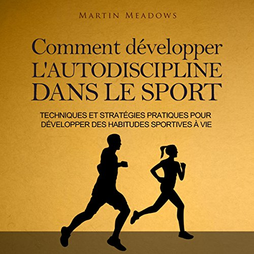 Couverture de Comment développer l'autodiscipline dans le sport [How to Develop Self-Discipline in Sports]