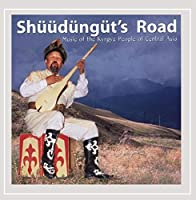 Road: Music of the Kyrgyz People of Central Asia