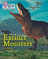Extinct Monsters: Band 04/Blue (Collins Big Cat Phonics for Letters and Sounds)