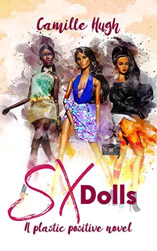 SX DOLLS: A Plastic Surgery Positive Novel (English Edition)