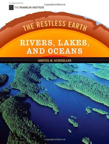 Rivers, Lakes, and Oceans (Restless Earth (Hardcover)) (English Edition)