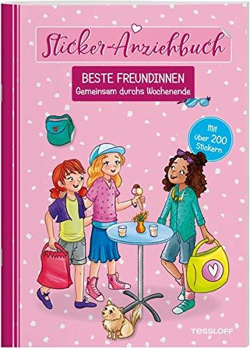 Sticker-Anziehbuch. Beste Freundinnen. Gemeinsam durchs Wochenende. Mit über 200 Stickern (Spielen & Beschäftigen)