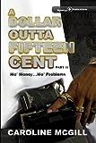 A Dollar Outta Fifteen Cent III: Mo' Money...Mo' Problems (A Dollar Outta Fifteen Cent Series Book 3) (English Edition)