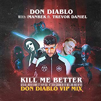 Kill Me Better (Don Diablo VIP Mix)