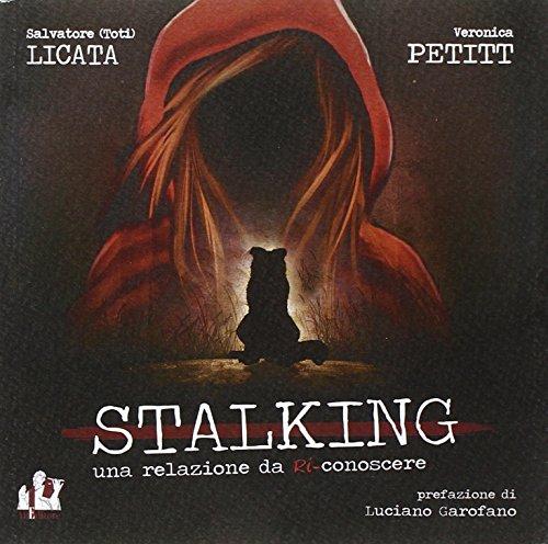 Stalking. Una relazione da (ri) conoscere