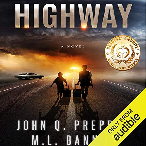 Highway: A Post-Apocalyptic Tale of Survival Audiobook By John Q. Prepper,                                                                                        M. L. Banner cover art