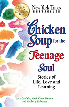 Chicken Soup for the Teenage Soul  Stories of Life Love and Learning