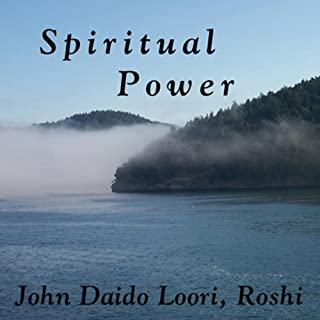 Spiritual Power     Exploring Spiritual Powers              By:                                                                                                                                 John Daido Loori Roshi                               Narrated by:                                                                                                                                 John Daido Loori Roshi                      Length: 57 mins     13 ratings     Overall 4.1