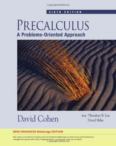 Precalculus: A Problems-Oriented Approach, Enhanced Edition (with WebAssign Printed Access Card, Single-Term) (Available