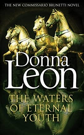 The Waters of Eternal Youth: Brunetti 25 by Donna Leon(1905-07-08)