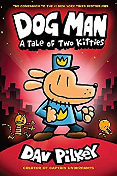 Dog Man: A Tale of Two Kitties: A Graphic Novel (Dog Man #3): From the Creator of Captain Underpants by [Dav Pilkey]
