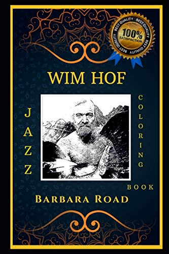 Wim Hof Jazz Coloring Book: Let's Party and Relieve Stress, the Original Anti-Anxiety Adult Coloring Book (Wim Hof Jazz Coloring Books)