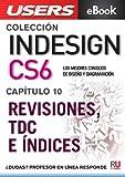 InDesign CS6: Revisiones, TDC e índices (Colección InDesign CS6 nº 10)