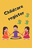 Childcare register: Daily childcare registration journal: registration journal...
