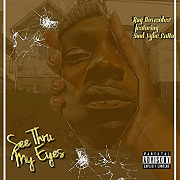See Through My Eyes (feat. Soul Vybe Cutta)