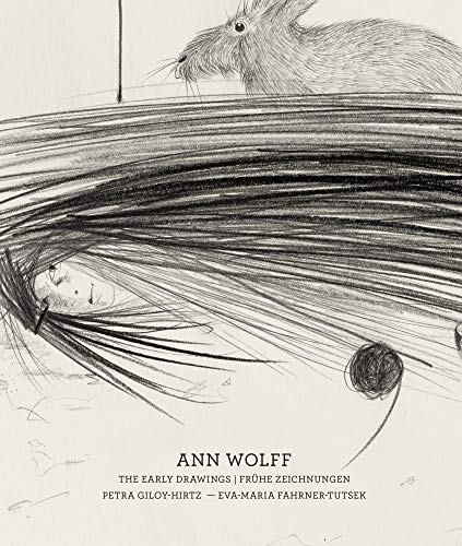 Ann Wolff: The Early Drawings - Frühe Zeichnungen (1981-1988)