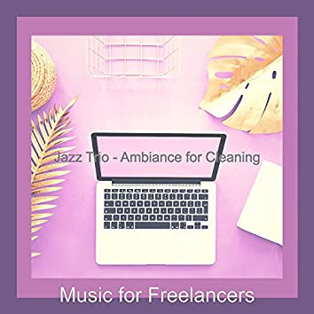 Jazz Trio - Ambiance for Cleaning