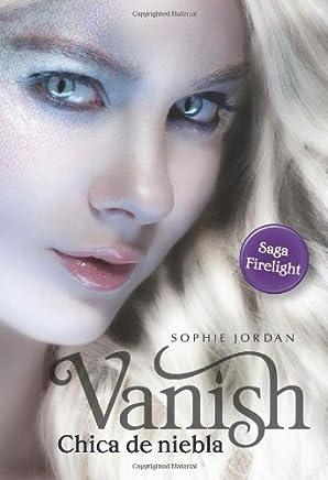 Vanish - Chica de niebla (Firelight) by Sophie Jordan (2013-06-10)