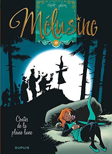 Mélusine - tome 10 - Contes de la pleine lune (réédition)