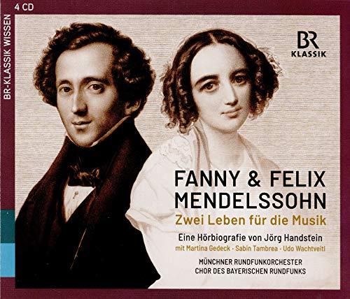 Fanny & Felix Mendelssohn: Zwei Leben Für die Musik (Hörbiografie) [4 CDs]