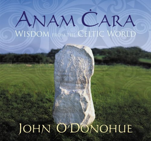 Anam Cara: Wisdom from the Celtic World by John O' Donohue (1996-05-01)