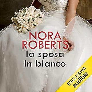 La sposa in bianco     Bride Quartet 1              Di:                                                                                                                                 Nora Roberts                               Letto da:                                                                                                                                 Chiara Francese                      Durata:  10 ore e 25 min     61 recensioni     Totali 4,2